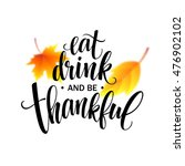 eat  drink and be thankful hand ... | Shutterstock .eps vector #476902102