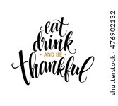 eat  drink and be thankful hand ... | Shutterstock .eps vector #476902132