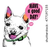 have a good day   cute dog... | Shutterstock .eps vector #477197155