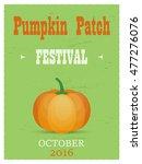 pumpkin patch festival retro... | Shutterstock .eps vector #477276076