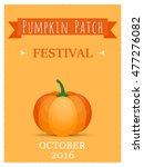 pumpkin patch festival 2016... | Shutterstock .eps vector #477276082