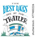 the best days are at the... | Shutterstock .eps vector #477483226