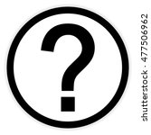 question button on white... | Shutterstock .eps vector #477506962