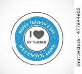 vector stamp of teachers day... | Shutterstock .eps vector #477644602