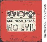 see no evil  hear no evil ... | Shutterstock .eps vector #477724705