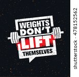 weights don't lift themselves.... | Shutterstock .eps vector #478152562
