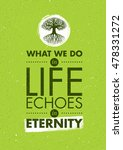 what we do in life echoes in... | Shutterstock .eps vector #478331272