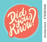 did you know  lettering. | Shutterstock .eps vector #478385368