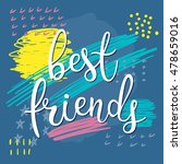 best friend. handwritten... | Shutterstock .eps vector #478659016