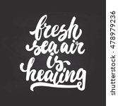 fresh sea air is healing   hand ... | Shutterstock .eps vector #478979236