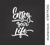 enjoy your life  hand drawn... | Shutterstock .eps vector #478979242