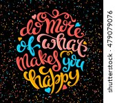 do more of what makes you happy ... | Shutterstock . vector #479079076