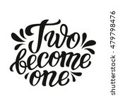 two become one. hand lettering... | Shutterstock . vector #479798476