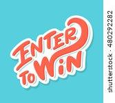 enter to win. lettering. | Shutterstock .eps vector #480292282
