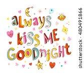 always kiss me goodnight unique ...   Shutterstock .eps vector #480491866