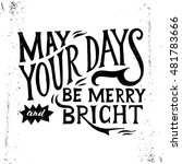 may your days merry and bright  ... | Shutterstock .eps vector #481783666