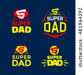 super dad emblem. super hero... | Shutterstock .eps vector #481964392