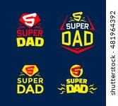 super dad emblem. super hero... | Shutterstock .eps vector #481964392