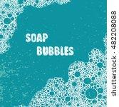 soap bubbles and foam vector...   Shutterstock .eps vector #482208088
