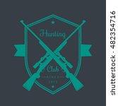 hunting club vintage emblem ... | Shutterstock .eps vector #482354716