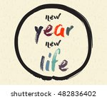 calligraphy  new year  new life....   Shutterstock .eps vector #482836402