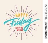 """happy friday enjoy the weekend""... | Shutterstock .eps vector #483110272"