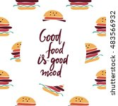 good food is good mood. hand... | Shutterstock .eps vector #483566932