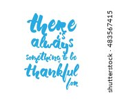 there is always something to be ... | Shutterstock .eps vector #483567415