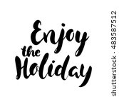 enjoy the holiday.hand drawn... | Shutterstock .eps vector #483587512