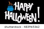 halloween card. cauldron. happy ... | Shutterstock .eps vector #483965362