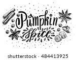 hand lettering pumpkin spice.... | Shutterstock .eps vector #484413925