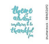 there is always something to be ... | Shutterstock .eps vector #484652692