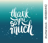 hand drawn phrase thank you so... | Shutterstock .eps vector #484884442