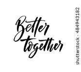 better together postcard. hand... | Shutterstock .eps vector #484943182