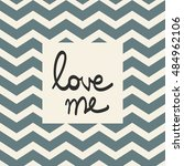 love me inscription card....   Shutterstock .eps vector #484962106