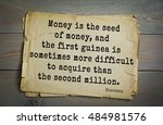 Small photo of TOP-60. Jean-Jacques Rousseau (French philosopher, writer, thinker) quote. Money is the seed of money, and the first guinea is sometimes more difficult to acquire than the second million.