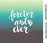 hand drawn phrase forever and... | Shutterstock .eps vector #485048425