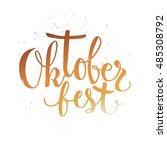 oktoberfest beer label.... | Shutterstock .eps vector #485308792