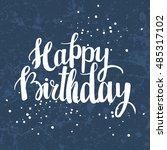happy birthday brush lettering... | Shutterstock .eps vector #485317102