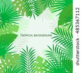 tropical leaves. floral design... | Shutterstock .eps vector #485367112