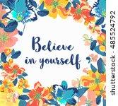 believe in yourself  ... | Shutterstock .eps vector #485524792