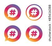 hashtag speech bubble sign icon.... | Shutterstock .eps vector #485616388