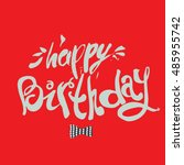 the inscription happy birthday... | Shutterstock .eps vector #485955742