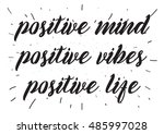 positive mind  vibes  life... | Shutterstock . vector #485997028