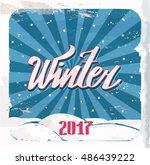 "retro poster. lettering ""winter""... | Shutterstock . vector #486439222"