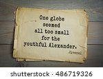 Small photo of TOP-20. Aphorism by Juvenal - Roman satirical poet. One globe seemed all too small for the youthful Alexander.