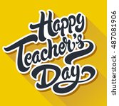 happy teachers day hand drawn... | Shutterstock .eps vector #487081906