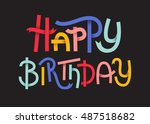 happy birthday colorful... | Shutterstock . vector #487518682