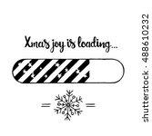 xmas joy is loading lettering.... | Shutterstock .eps vector #488610232