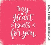 my heart beats for you. hand... | Shutterstock .eps vector #488617405